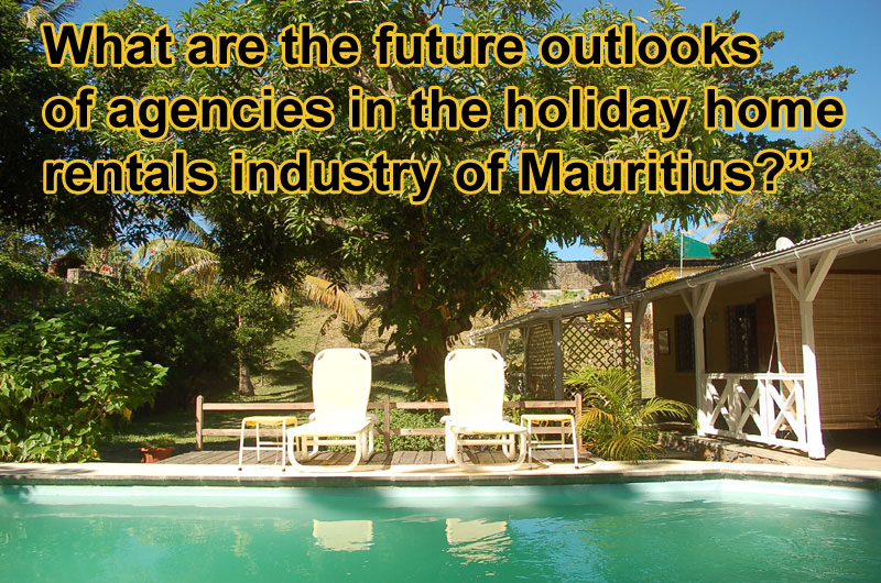 What are the future outlooks of agencies in the holiday home rentals industry of Mauritius